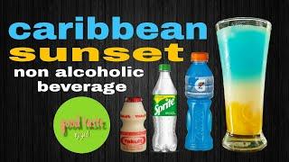 HOW TO MAKE CARIBBEAN SUNSET/NON ALCOHOLIC BEVERAGE/MOCKTAIL