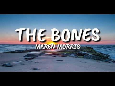 Maren Morris - The Bones 💖 1 HOUR 💖 [Lyrics]