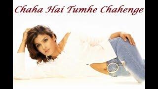 Chaha hai tumhe chaenge (jeena marna tere sang) - YouTube