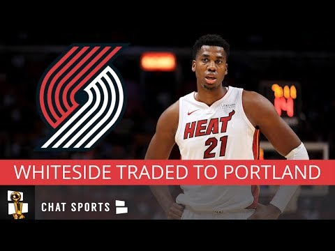 NBA News: Hassan Whiteside Traded To The Portland Trail Blazers For Mo Harkless & Meyers Leonard