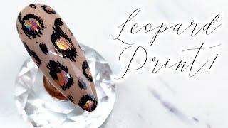 Leopard Print Nail Art Tutorial Using Foil!   Leopard Nails