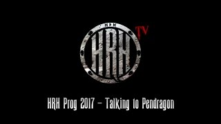 HRH TV – Interview with Pendragon @ HRH PROG 5