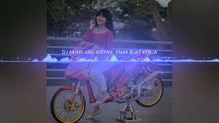 DJ Akimilaku Aisyah