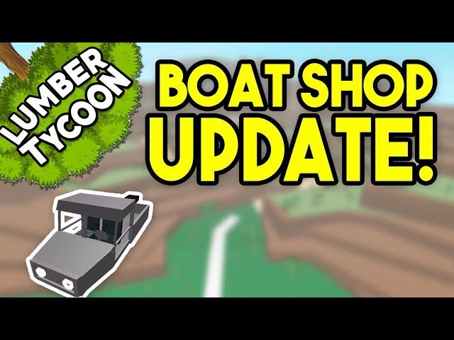 NEW BOAT UPDATE! | Lumber Tycoon 2 ROBLOX (Coming Soon)