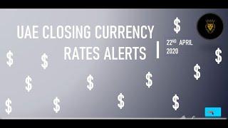 Exchange Rate Alerts AED to INR | LKR | PHP | BDT | PKR | NPR 22/04/2020