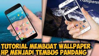 Cara Merubah Wallpaper Hp Android Menjadi Transparan (Semua Smartphone)