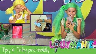 Lollymánie S01E07 - Tipy & Triky pro vaše telefony