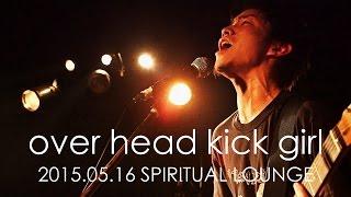 over head kick girl - OFFICIAL LIVE MV