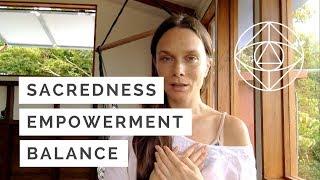 SACREDNESS, POWER, BALANCE MEDITATION