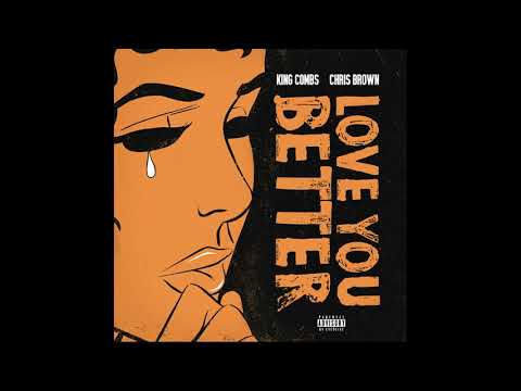 King Combs – Love You Better Ft Chris Brown