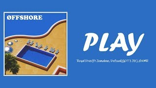 [Lyrics] Royal Dive ft Defsoul(GOT7 JB), JOMALXNE, HNMR - Play (Han/Rom/Eng)