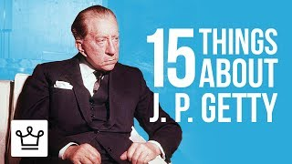 15 Things You Didn't Know About J. Paul Getty