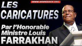 Le Ministre Farrakhan parle des Caricatures!
