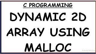 CREATING 2D ARRAY USING MALLOC IN C || CREATING DYNAMIC MEMORY FOR 2D ARRAY IN C PROGRAMMING