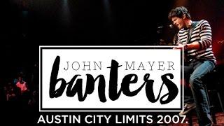 John Mayer Banters - Gravity (ACL - 2007)