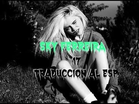17 - Sky Ferreira | Traducción al Español