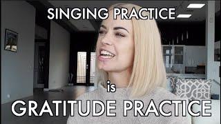 Singing Practice is Gratitude Practice 😊🎶💕