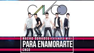 Para Enamorarte (Nacho Donadeu Extended Mix) - CNCO