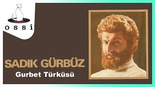 Sadık Gürbüz / Gurbet Türküsü