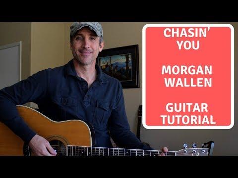 Chasin' You - Morgan Wallen - Guitar Lesson | Tutorial