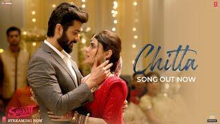 Chitta (Video)  Shiddat   Sunny Kaushal, Radhika Madan, Mohit Raina,Diana Penty   Manan Bhardwaj