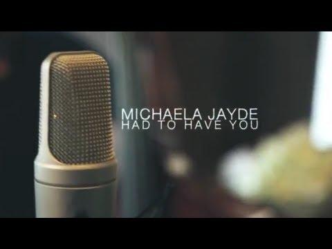 HAD TO HAVE YOU - Michaela Jayde