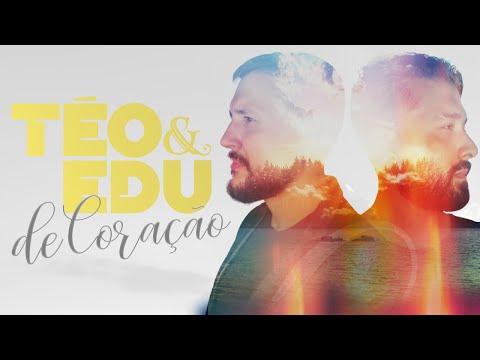 De Coração – Téo e Edu
