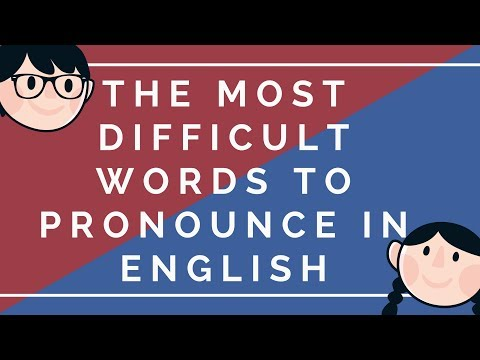 The Most Difficult Words to Pronounce in English