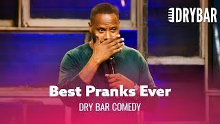 The Best Pranks Ever - Dry Bar Comedy