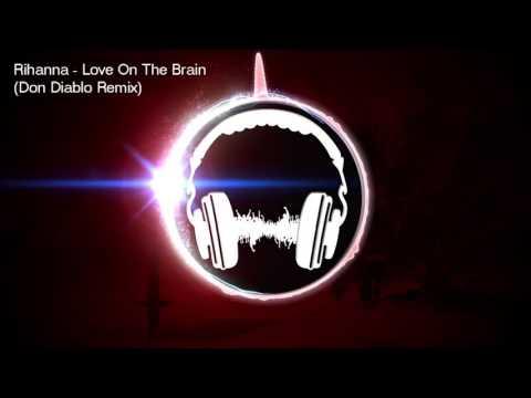 Download Video Rihanna Love On The Brain Don Diablo Remix
