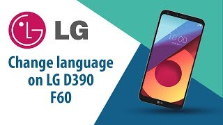 How to change language on LG F60 D390?