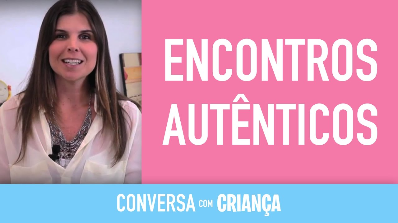 Encontros Autênticos| Conversa com Criança