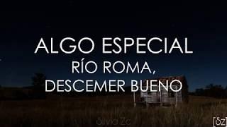 Río Roma, Descemer Bueno   Algo Especial (Letra)