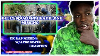 AMERICAN REACTS TO BELLY SQUAD! ( Belly Squad   Missing (ft. Headie One))   2018 UK RAP REACTION