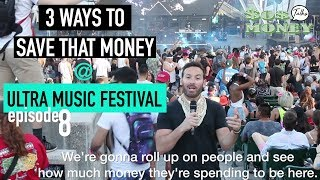 3 Ways To Save That Money @ Ultra Music