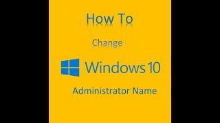change administrator name on windows 10