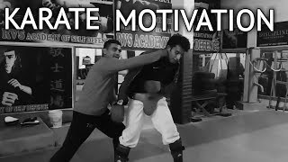 KARATE Motivation!(It's a way of living life)