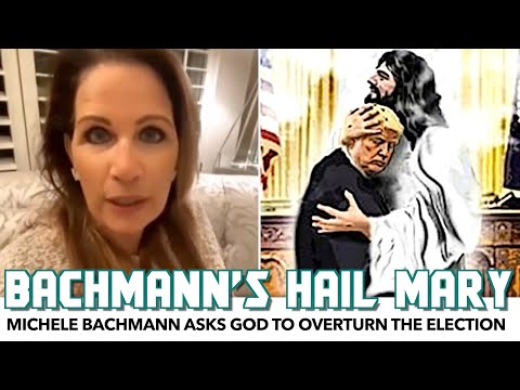 Michele Bachmann Asks God To Overturn The Election