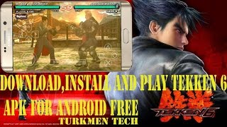 How To Download,Install And Play Tekken 6 APK For Android Free 2016