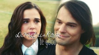 Данила Козловский, Dimitri+Rose| I'll be good.