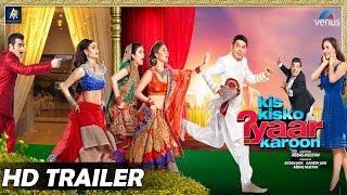 Kis Kisko Pyaar Karoon - Official Trailer 2