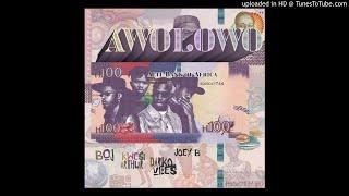 BOJ   Awolowo (Ft Kwesi, Arthur, DarkoVibes & Joey B