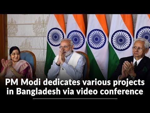 PM Modi dedicates a project in Bangladesh via video conference