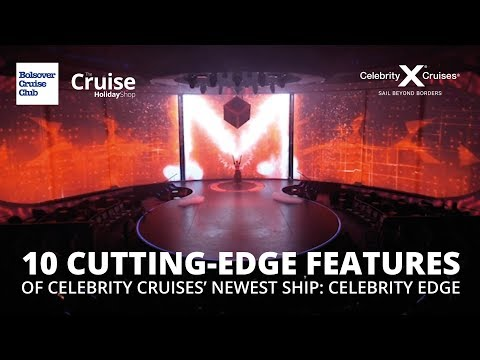 10 Cutting-Edge Features of Celebrity Cruises' Newest Ship: Celebrity Edge