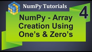 Python NumPy for Artificial Intelligence : 4. Array Creation using Ones and Zeros