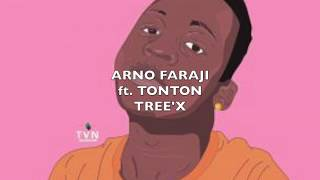Arno Faraji Ft. Tonton   Tree'x