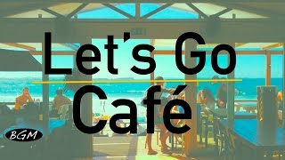 【CAFE MUSIC】Jazz & Bossa Nova Instrumental Music - HAPPY Background Music For Work,Study