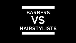 Barbers vs Hairstylists - TheSalonGuy