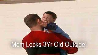 Mom Locks Clingy 3Yr Old Outside | Supernanny