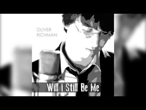 "Oliver Richman Sings Ron Miller's ""Will I Still Be Me"""